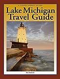 Lake Michigan Travel Guide (Trails Books Guide)