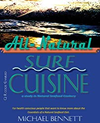 All-Natural SURF Cuisine: a Study in Natural Seafood Cookery