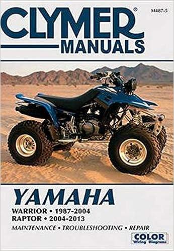 Yamaha Warrior 1987 2004 Raptor 2004 2013 Clymer Manuals Editors Of Clymer Manuals 9781620922194 Amazon Com Books
