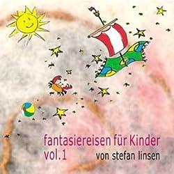 Fantasiereisen für Kinder Vol. 1
