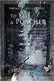 To Kill a Poacher, Thomas C. Wallace, 0595475442
