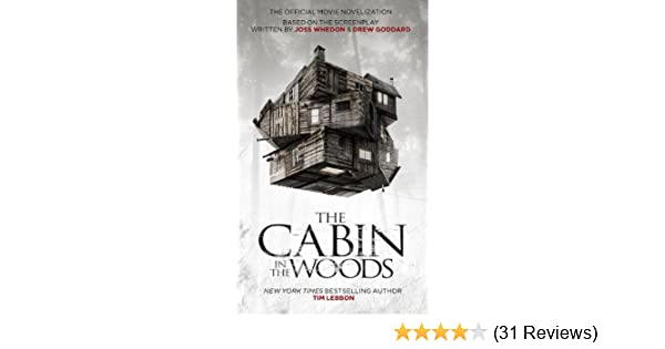 2d6b110a21a The Cabin in the Woods  The Official Movie Novelization - Kindle edition by  Tim Lebbon. Literature   Fiction Kindle eBooks   Amazon.com.