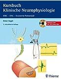 Kursbuch Klinische Neurophysiologie: EMG - ENG - Evozierte Potentiale