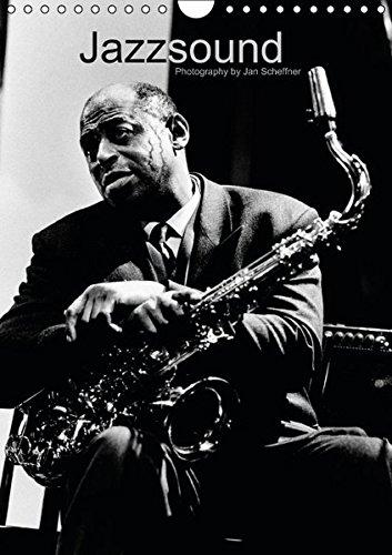 Jazzsound (Wandkalender 2015 DIN A4 hoch): Großartige S/W Portraits von weltbekannten Jazzmusikern machen den Jazzsound hörbar. (Monatskalender, 14 ... [Kalender] [May 09, 2014] Scheffner, Jan