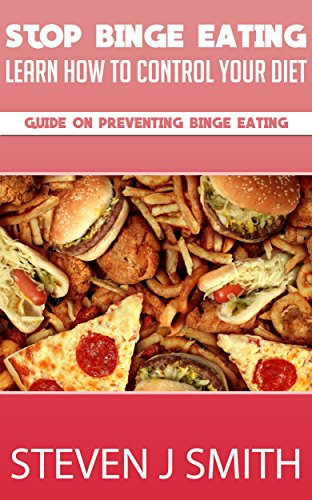 Binge Eating Cure - Stop Binge Eating Disorder: Cure Your Binge Eating Disorder Once And For All (Treatments and Therapies Book 7)