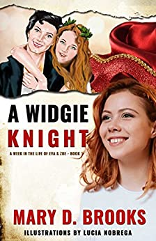 A Widgie Knight (A Week In The Life of Eva & Zoe Book 1) by [Brooks, Mary D.]