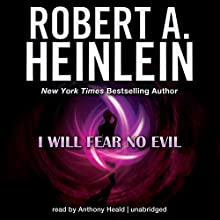 I Will Fear No Evil   Livre audio Auteur(s) : Robert A. Heinlein Narrateur(s) : Anthony Heald
