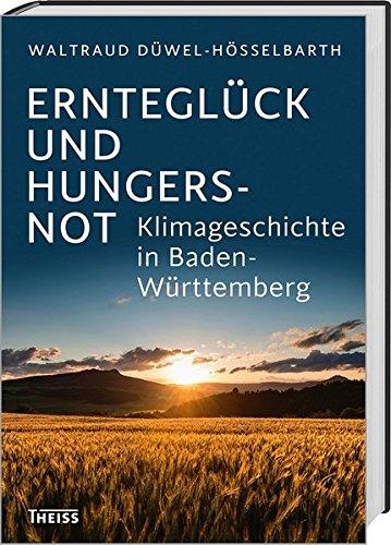 Ernteglück Und Hungersnot  Klimageschichte In Baden Württemberg