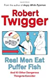 Real Men Eat Puffer Fish, Robert Twigger, 075382583X