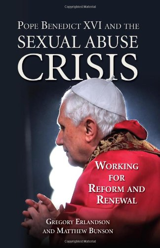 Pope Benedict XVI and the Sexual Abuse Crisis: Working for Reform and Renewal pdf