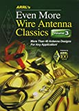 ARRL's Even More Wire Antenna Wire Classics