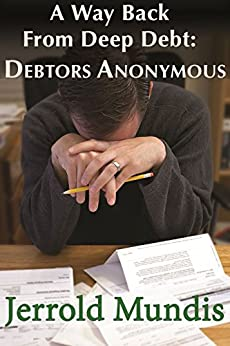 A Way Back from Deep Debt: Debtors Anonymous (English ...