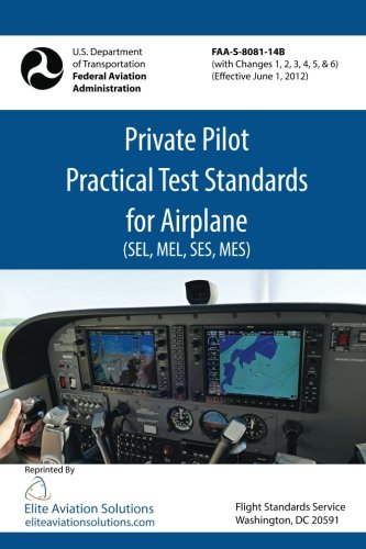 Private Pilot Practical Test Standards for Airplane (SEL, MEL, SES, MES) FAA-S-8081-14B (Practical Pilot Test Private)