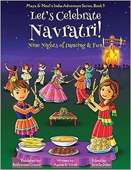 Let's Celebrate Navratri! (Nine Nights of Dancing & Fun) (Maya