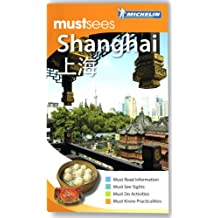 Michelin Must Sees Shanghai (Must See Guides/Michelin)