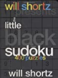 Will Shortz Presents the Little Black Book of Sudoku, , 0312368690