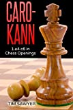 Caro-kann: 1.e4 C6 In Chess Openings-Tim Sawyer