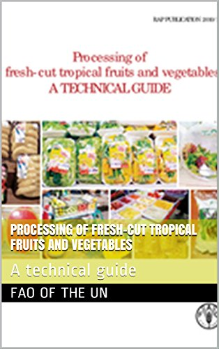 Processing of fresh-cut tropical fruits and vegetables: A technical guide