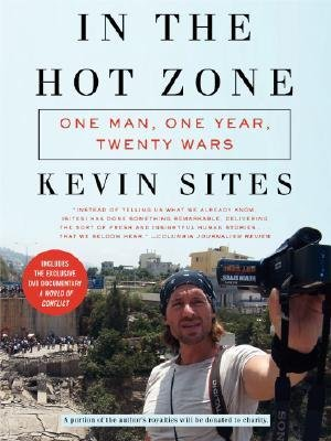 Read Online In the Hot Zone: One Man, One Year, Twenty Wars pdf