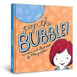 Pop the Bubble! by [Eakin, Mary]