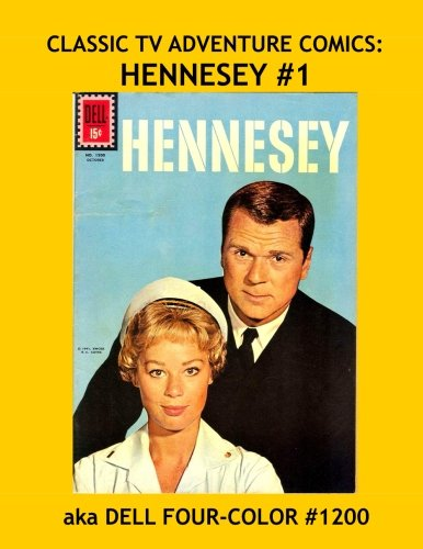 Read Online Classic TV Adventure Comics: Hennesey #1: aka Dell Four-Color #1200 --- All Stories -- No Ads pdf epub
