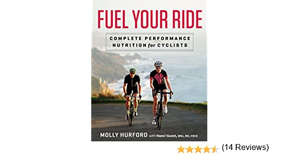 Fuel Your Ride: Complete Performance Nutrition for Cyclists (English Edition) eBook: Hurford, Molly, Guest, Nanci: Amazon.es: Tienda Kindle