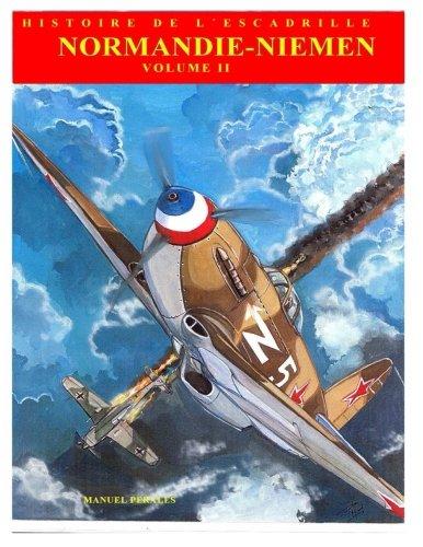 Normandie-Niemen Volume II: Histoire illustree du groupe de chasse de la France Libre sur le front russe 1942-1945 (Volume 2)  [Perales, Mr Manuel] (Tapa Blanda)