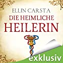 Die heimliche Heilerin Audiobook by Ellin Carsta Narrated by Gabriele Blum