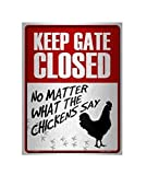 Novelty Keep Gate Closed No Matter What The Chickens Say Funny Metal Sign