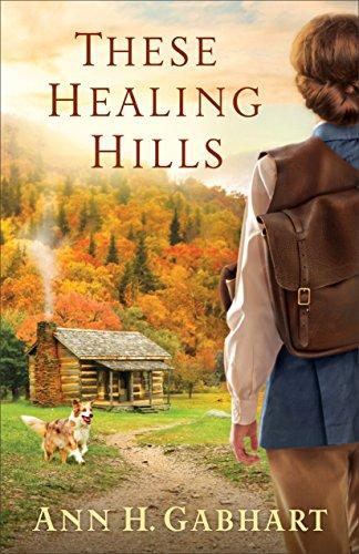 These Healing Hills by [Gabhart, Ann H.]