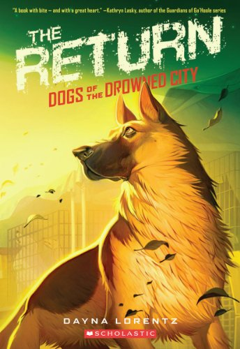 Dogs of the Drowned City #3: The Return by Scholastic Paperbacks