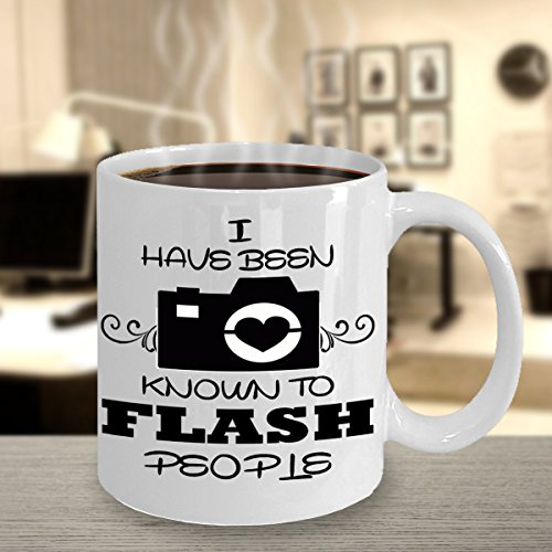 I have been known to flash people ~ Best coffee mug/novelty cup/Initial mugs /funny photographer gifts/gift ideas for photographers/first cameraman- him/her-his /her-wife/husband-son/daughter (Wendy Adams Family)