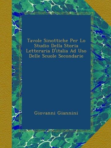 Download Tavole Sinottiche Per Lo Studio Della Storia Letteraria D'italia Ad Uso Delle Scuole Secondarie (Italian Edition) PDF