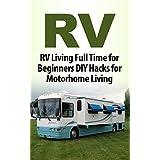 Camping: RV: Beginner RV Hacks (Off The Grid Motorhome Bushcraft) (Backpacking Camping Outdoor Book 1)