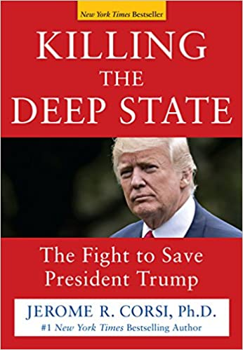 Killing the deep state the fight to save president trump jerome r killing the deep state the fight to save president trump jerome r corsi phd 9781630061029 amazon books fandeluxe Choice Image