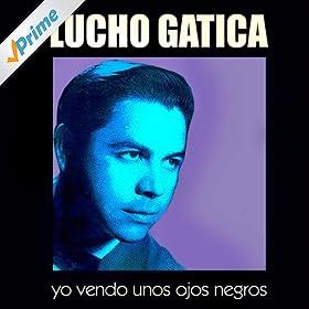yo vendo unos ojos negros lucho gatica from the album yo vendo unos