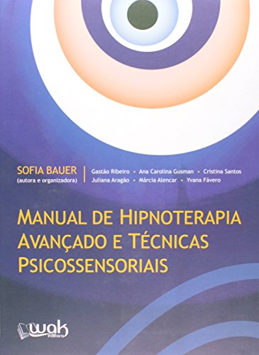 Manual de Hipnoterapia Avançado e Técnicas Psicossenssoriais