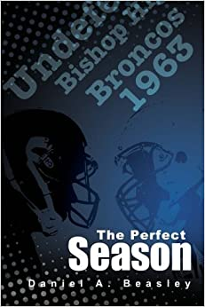 Book The Perfect Season: The Undefeated Bishop Broncos 1963