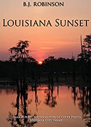 Louisiana Sunset (Love Grows in Mysterious ways on the Bayou Series, Book 1): Love Grows in Mysterious Ways in the Bayou
