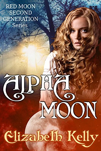 Alpha Moon (Red Moon Second Generation Series Book 4)