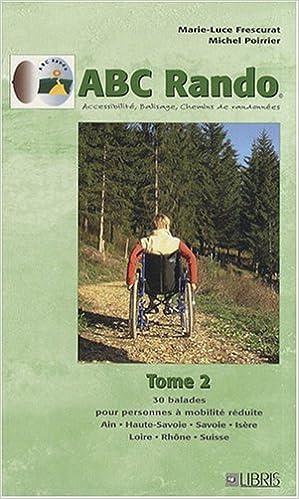 Livres 30 balades pour personnes à mobilité réduite : Ain, Haute-Savoie, Savoie, Isère, Loire, Rhône, Suisse epub, pdf