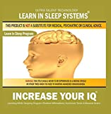 Increase Your Iq: Learning While Sleeping Program (Positive Affirmations, Isochronic Tones & Binaural Beats) by Learn in Sleep Systems