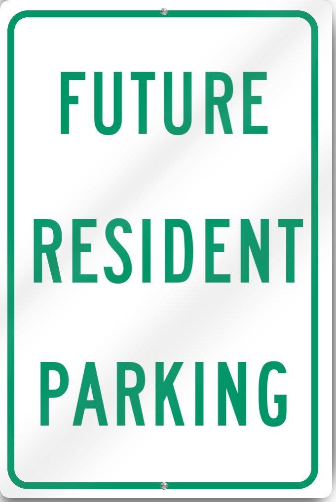 Future Resident Parking Metal Sign 12 wide x 18 tall Heavy Gauge Aluminum
