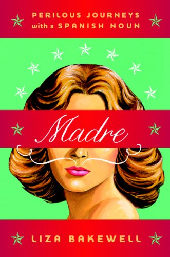 Download Madre: Perilous Journeys with a Spanish Noun Pdf