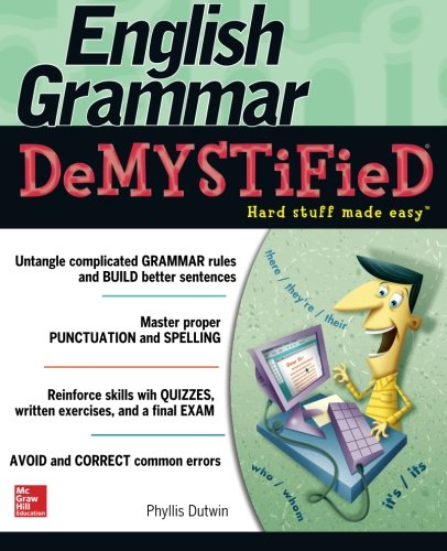 English Grammar Demystified: A Self Teaching Guide
