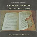 Stolen Words: A Detective Novel of 1929: The Cyrus Skeen Mysteries, Book 11 | Edward Cline