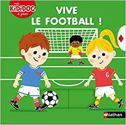 Vive Le Football Kididoc Livre Anime Des 2 Ans