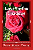 Love in the Shadows, Joyce Taylor, 1494866897