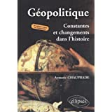 Geopolitique: Constantes Et Changements Dans L'Histoire