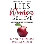 Lies Women Believe: And the Truth That Sets Them Free | Nancy DeMoss Wolgemuth